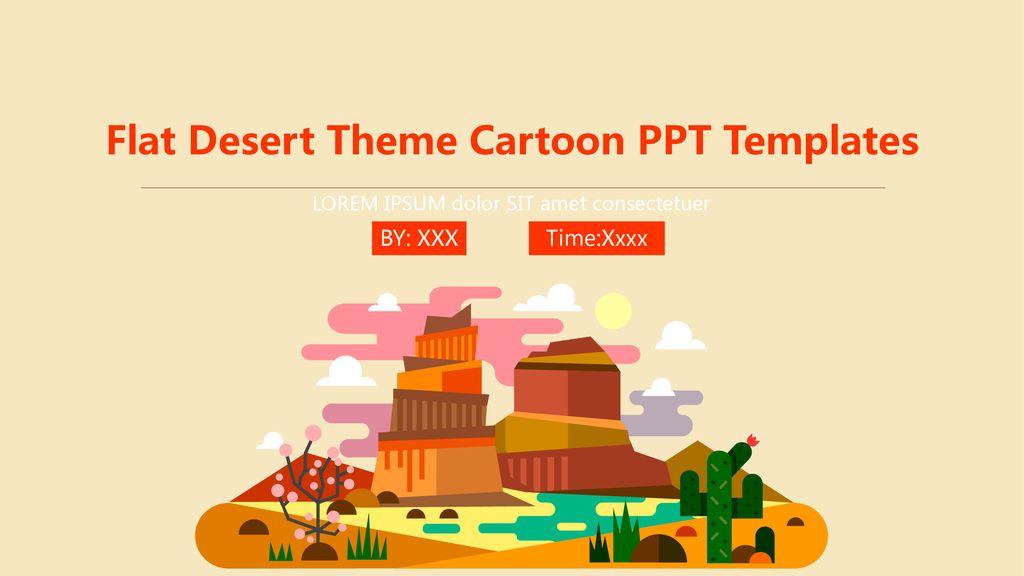 Flat Desert Theme Cartoon PPT Templates - ppt download