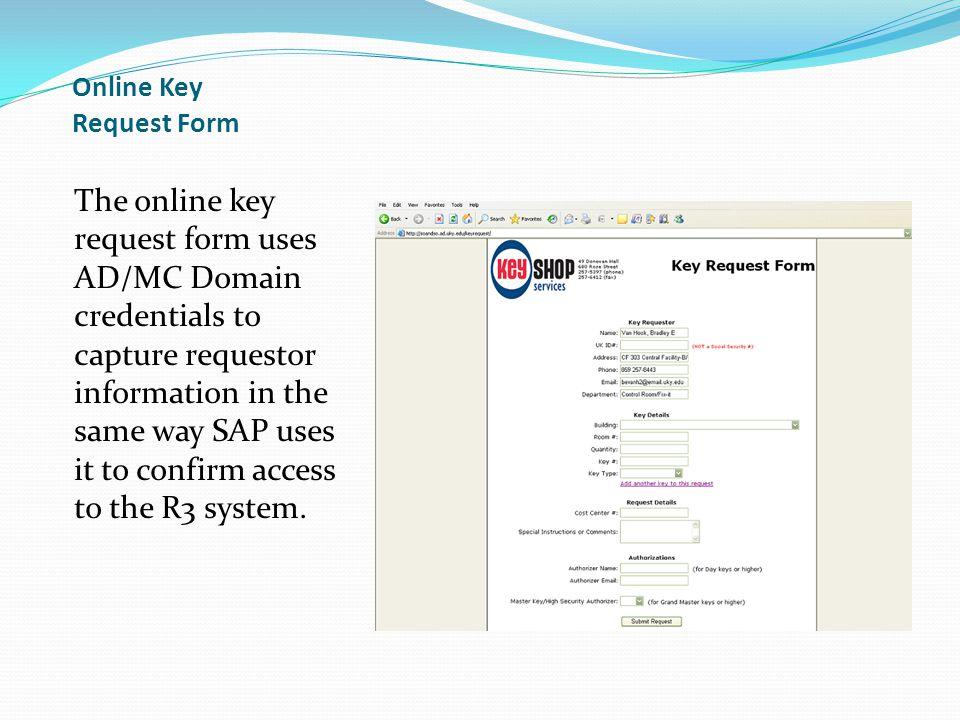 University of Kentucky Key Shop Electronic Key Request Process - ppt