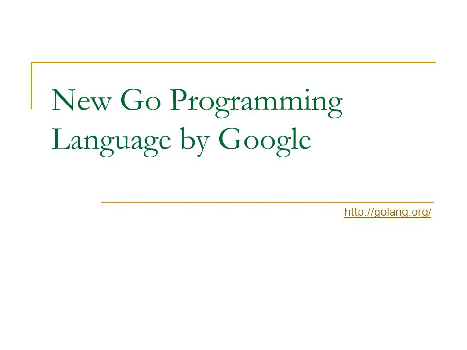 New Go Programming Language by Google - ppt video online download