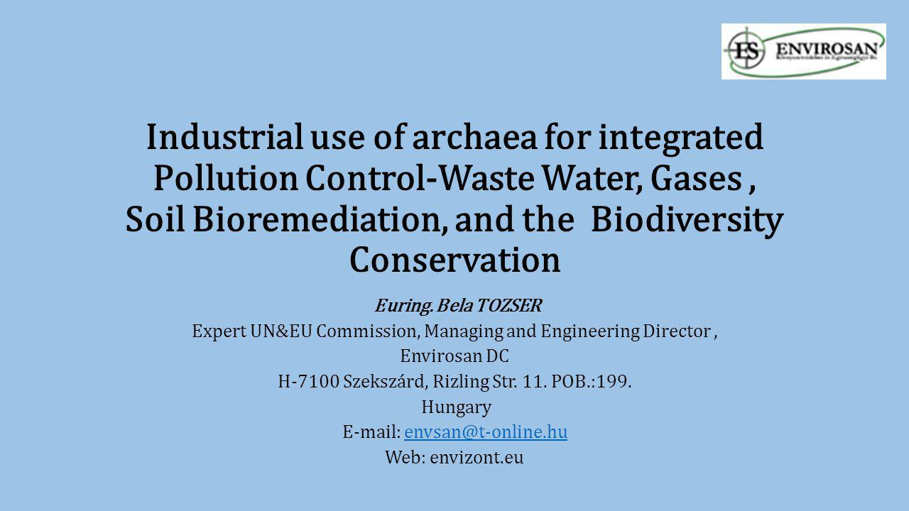 T-online.e Industrial Use Of Archaea For Integrated Pollution Control Waste Water Gases Soil Bioremediation And The Biodiversity Conservation Euring Bela Tozser