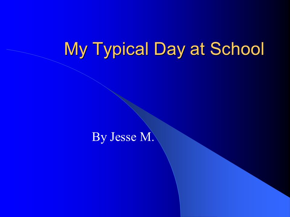 My Typical Day at School - ppt download