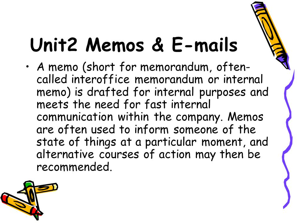 Unit2 Memos  s A memo (short for memorandum, often-called