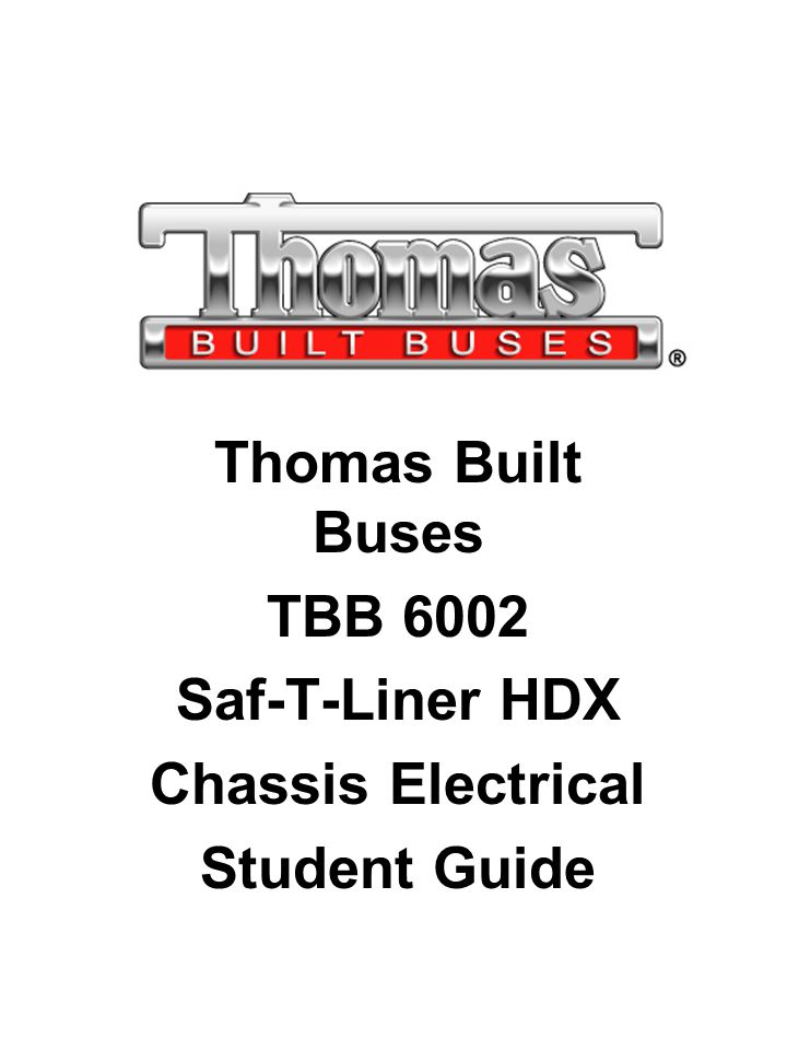 Thomas Built Buses TBB 6002 Saf-T-Liner HDX Chassis Electrical - ppt