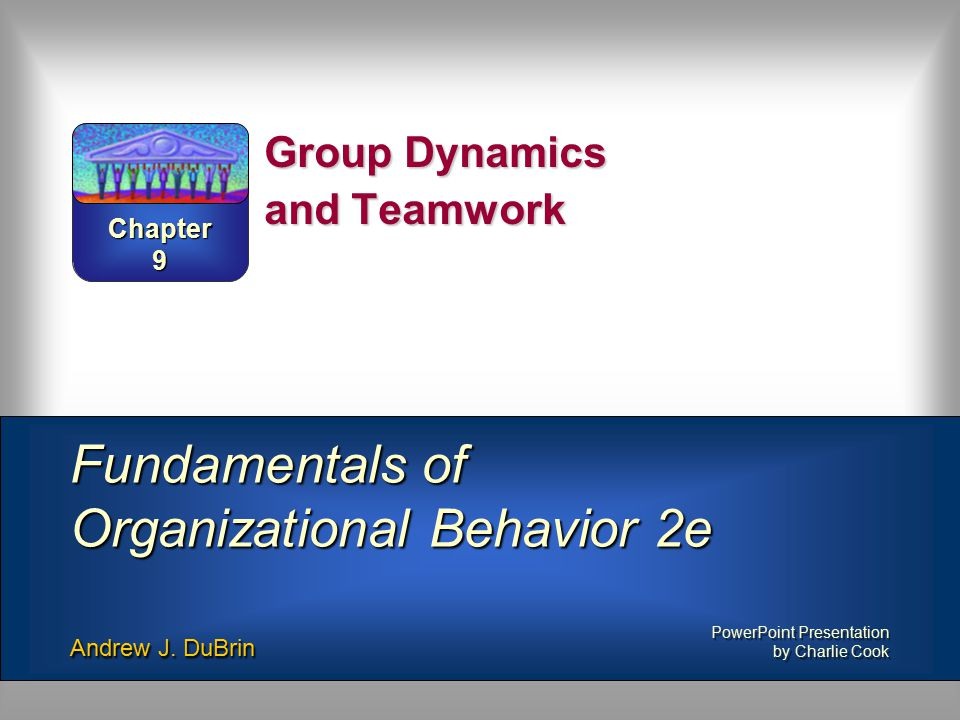 Group Dynamics and Teamwork - ppt video online download