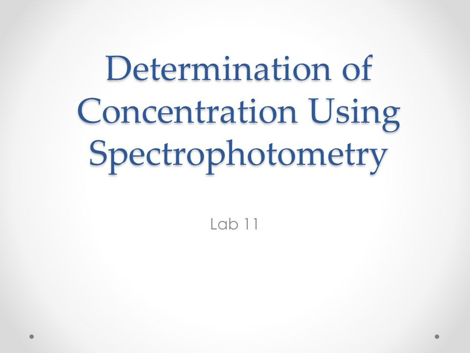 Determination of Concentration Using Spectrophotometry - ppt video