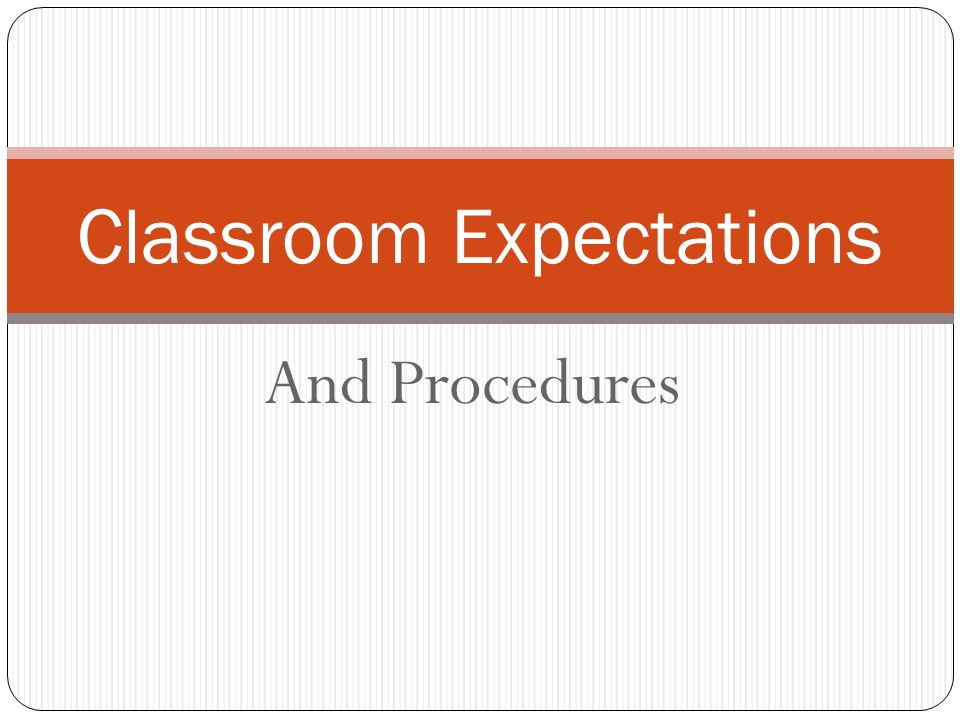 Classroom Expectations - ppt video online download