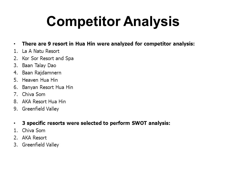 Competitor Analysis There are 9 resort in Hua Hin were analyzed for