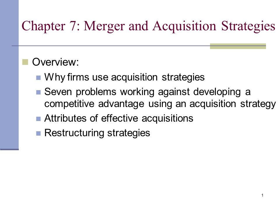 Chapter 7 Merger and Acquisition Strategies - ppt video online download - acquisition strategy