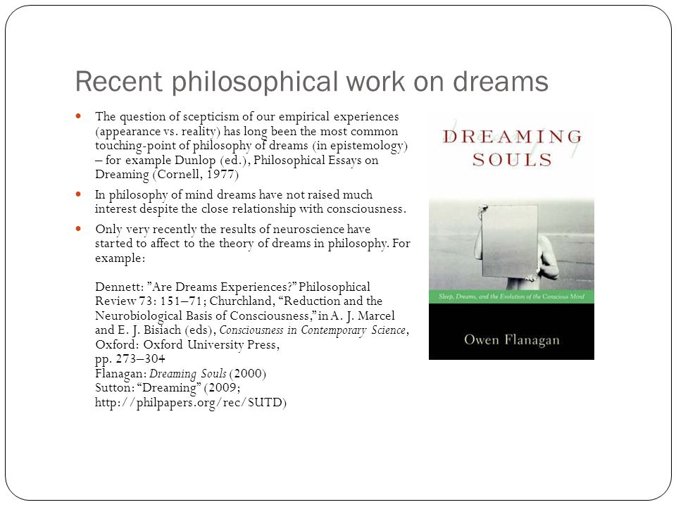 PHILOSOPHY OF DREAMS AND SLEEPING Philosophical questions about