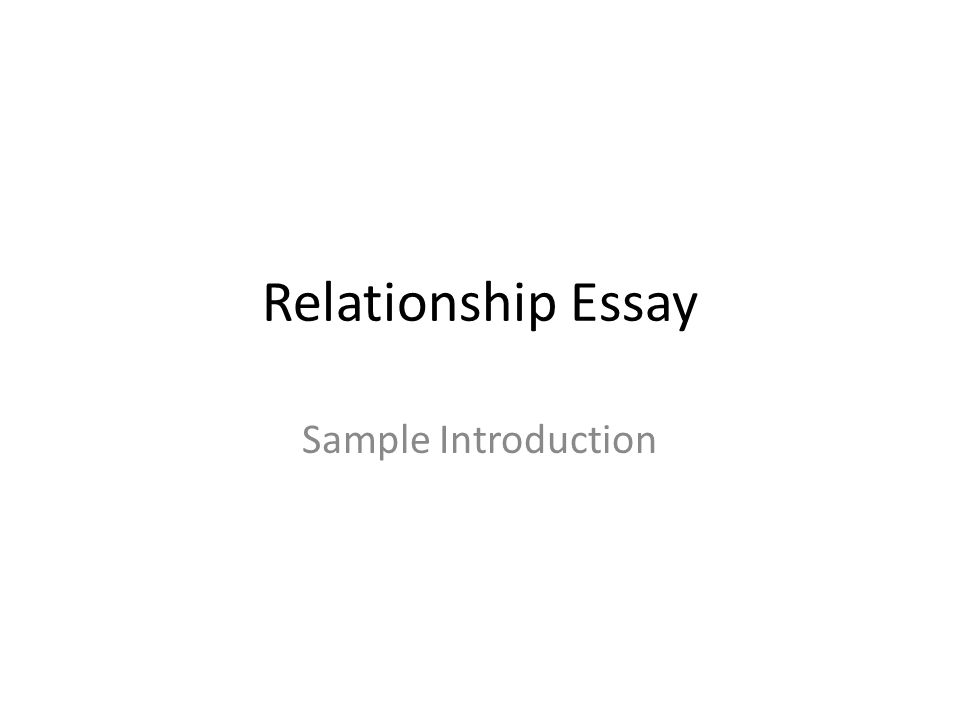 Relationship Essay Sample Introduction - ppt download