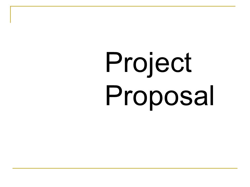 Project Proposal - ppt video online download
