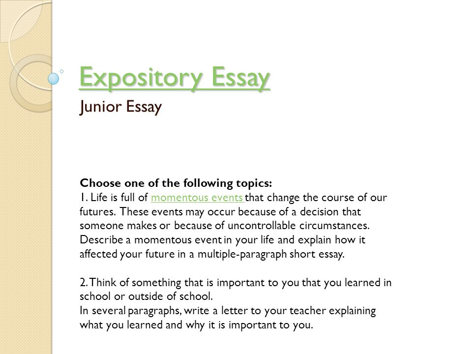 Expository Essay Junior Essay Choose one of the following topics