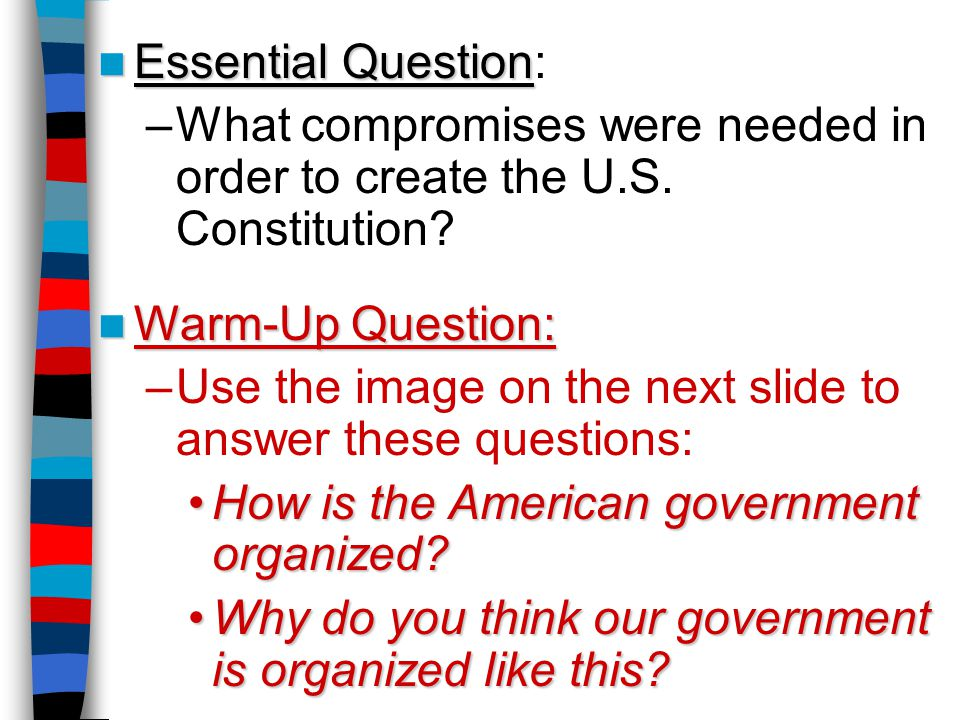 What compromises were needed in order to create the US