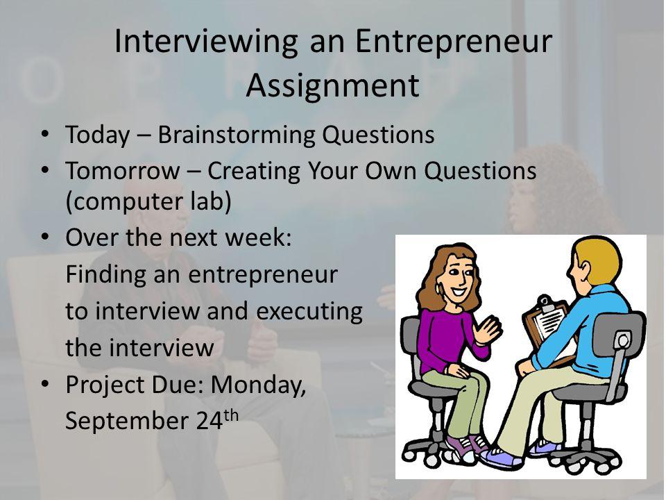 Interviewing an Entrepreneur - ppt video online download