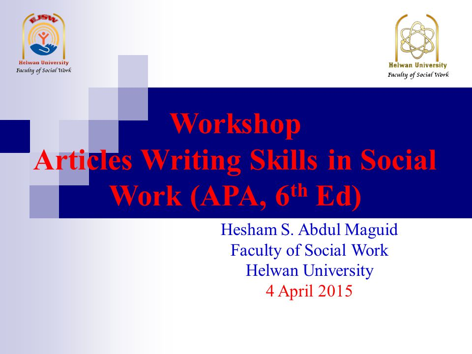 Workshop Articles Writing Skills in Social Work (APA, 6th Ed) - ppt - Work Articles