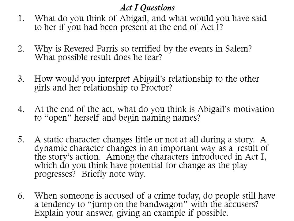 Act I Questions What do you think of Abigail, and what would you