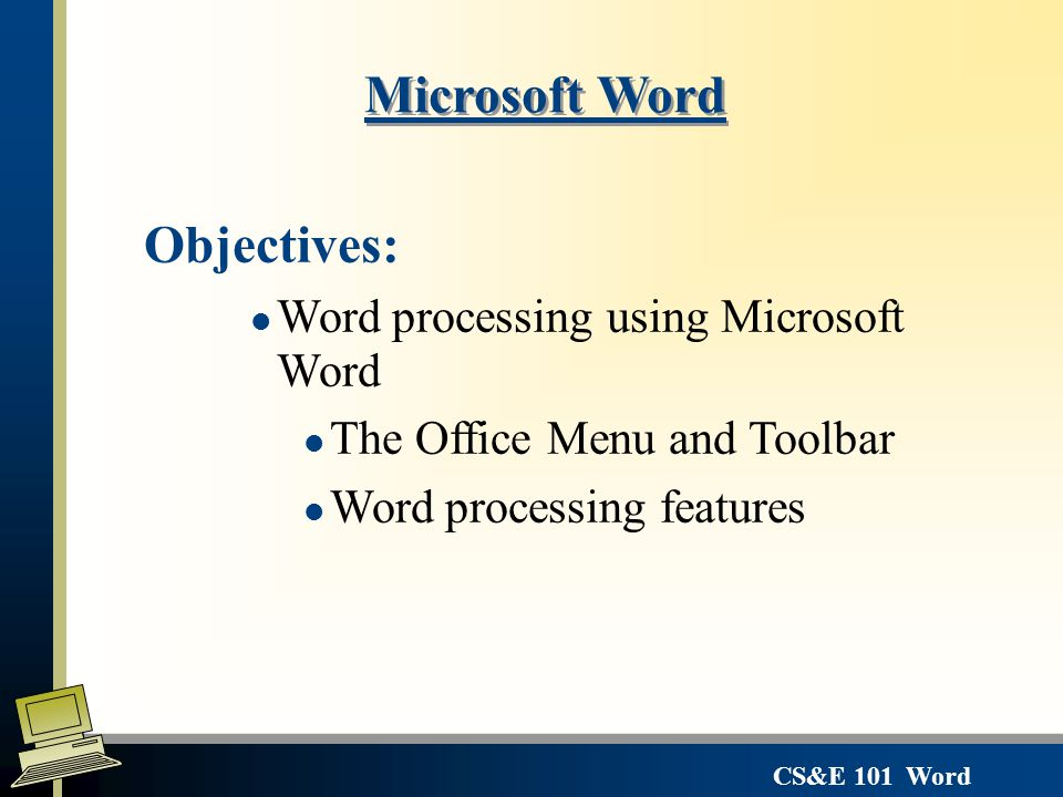 Microsoft Word Objectives Word processing using Microsoft Word