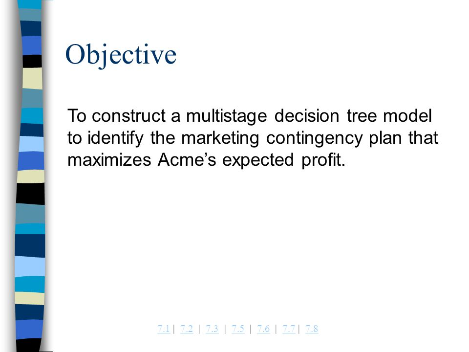 Example 74 Selecting the Best Marketing Strategy at the Acme