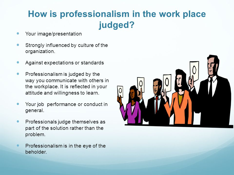 PROFESSIONALISM IN THE WORK PLACE - ppt video online download
