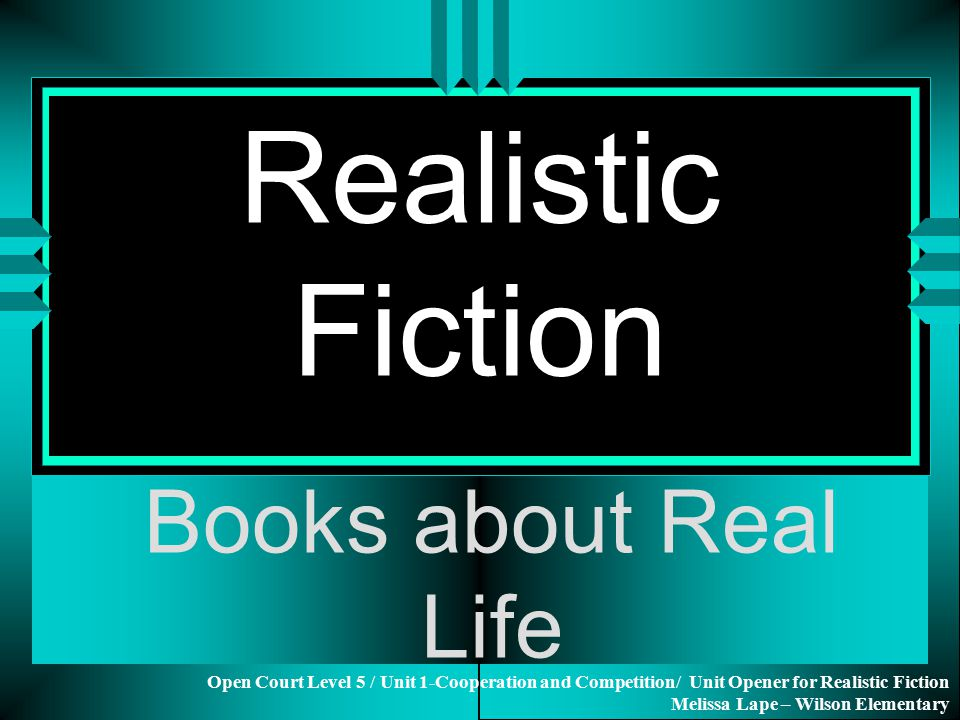 Realistic Fiction Books about Real Life - ppt download