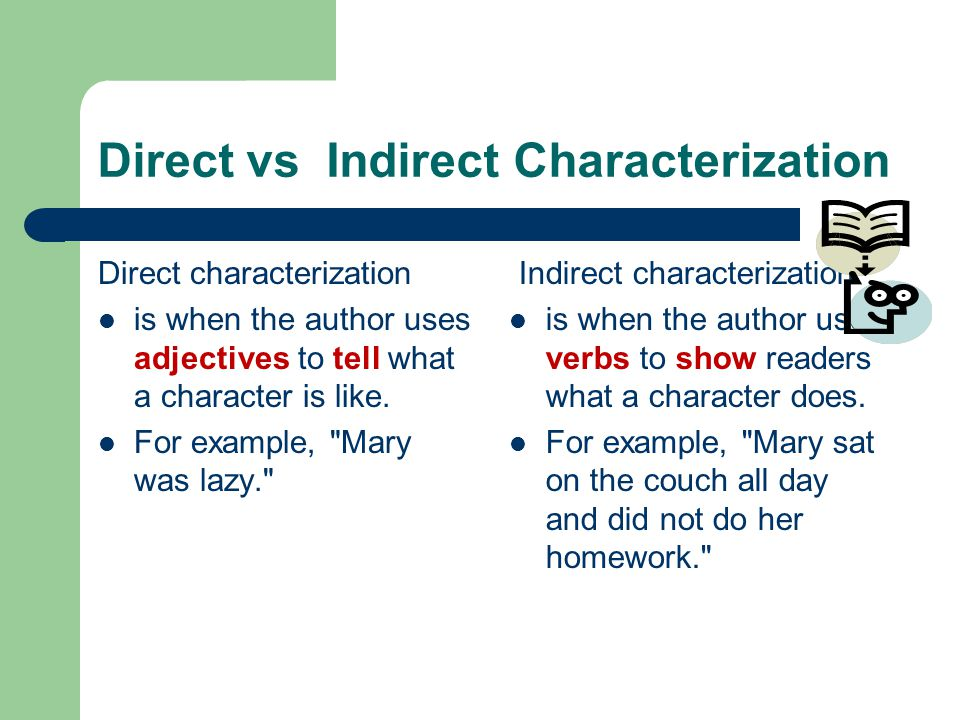 Definition The way a writer reveals a character - ppt video online