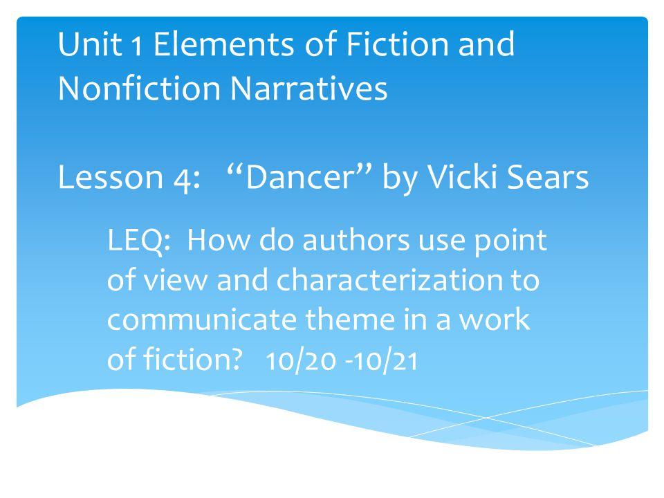Unit 1 Elements of Fiction and Nonfiction Narratives Lesson 4