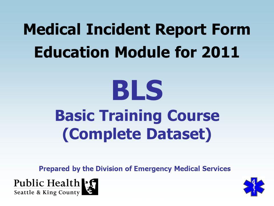 BLS Medical Incident Report Form Education Module for ppt download - medical incident report form