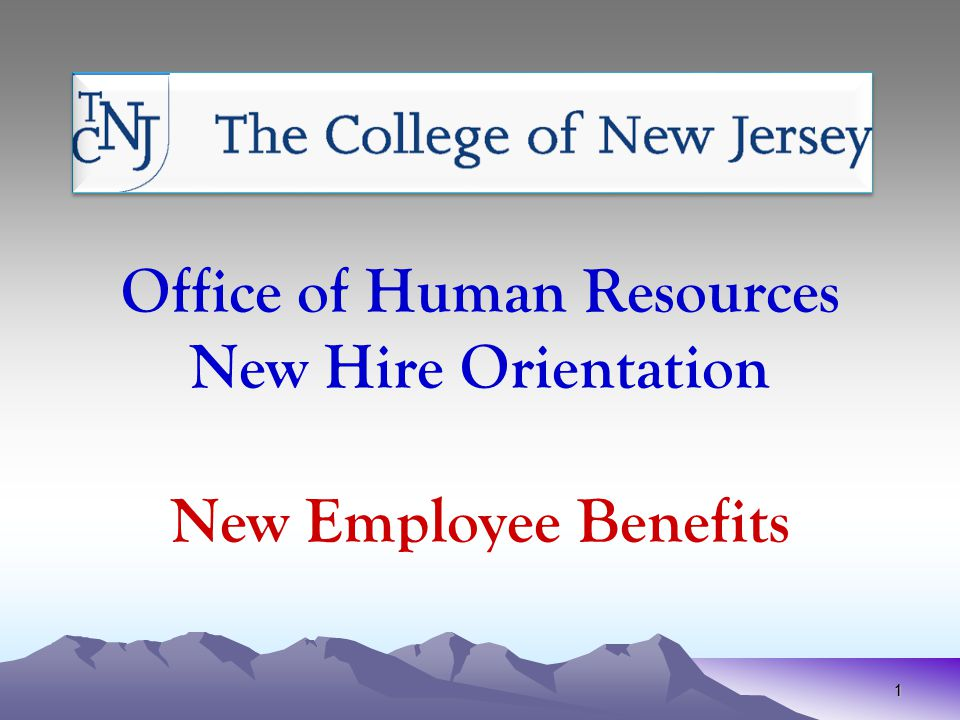 Office of Human Resources New Hire Orientation New Employee Benefits