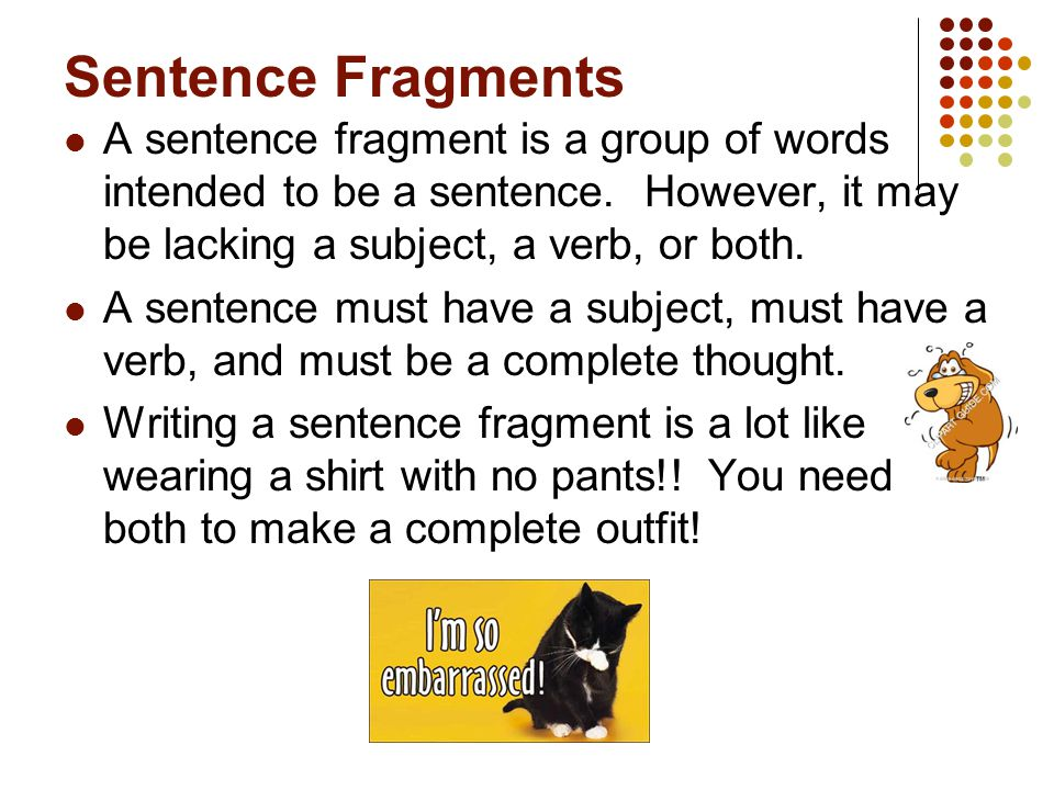 Sentence Fragments and Run-On Sentences - ppt video online download