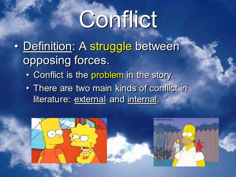 Conflict Definition A struggle between opposing forces - ppt video