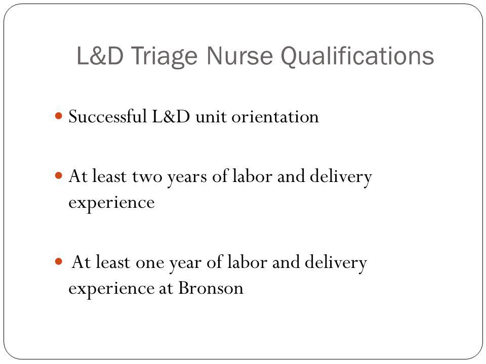 L D Triage Nurse Qualifications