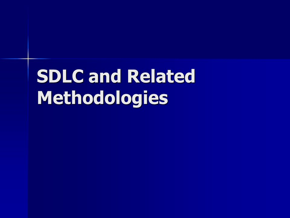 SDLC and Related Methodologies - ppt video online download