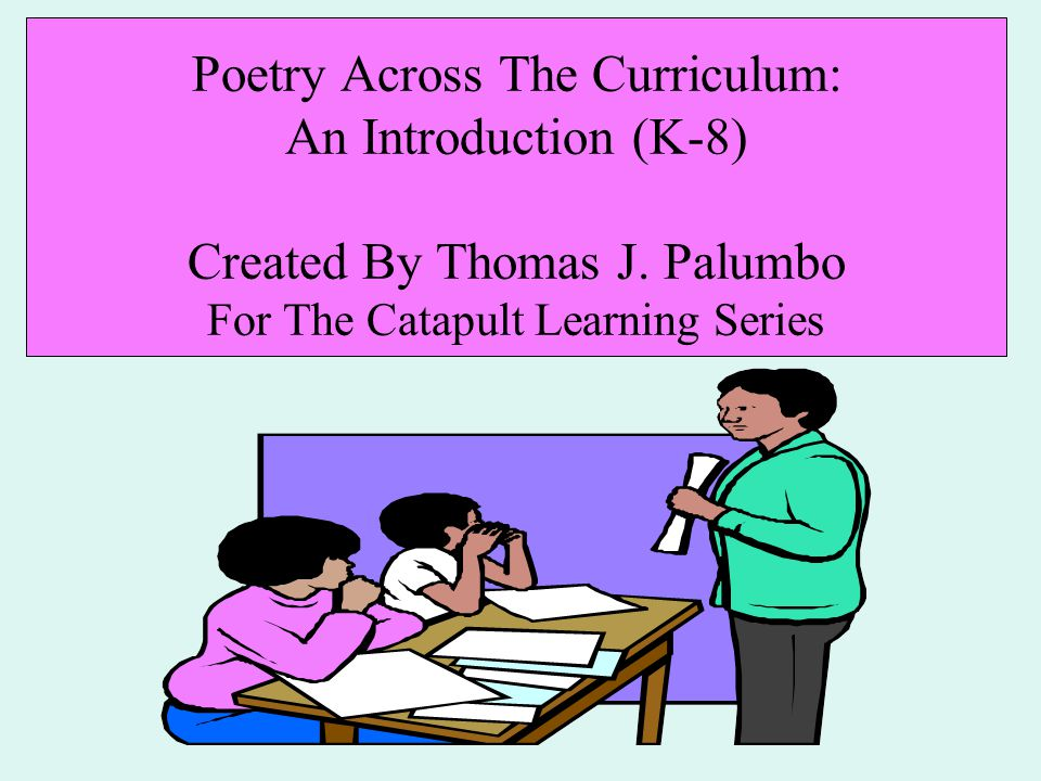 Poetry Across The Curriculum An Introduction (K-8) Workshop
