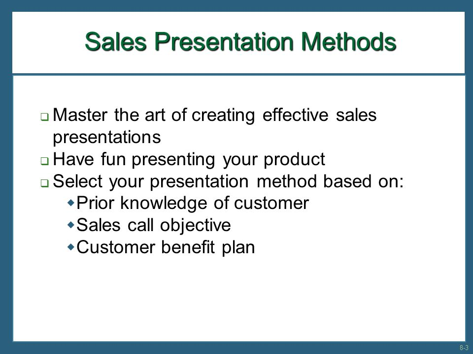 8 Chapter Carefully Select Which Sales Presentation Method to Use - product sales presentation