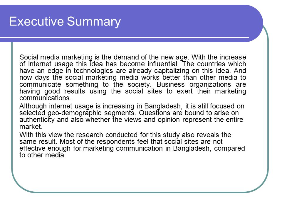 Executive Summary Social media marketing is the demand of the new