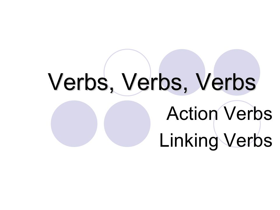 Action Verbs Linking Verbs - ppt video online download