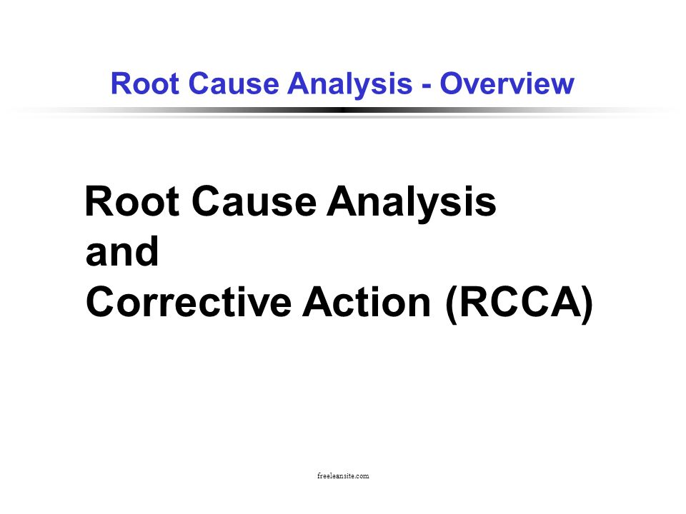 Root Cause Analysis - Overview - ppt video online download - root cause analysis