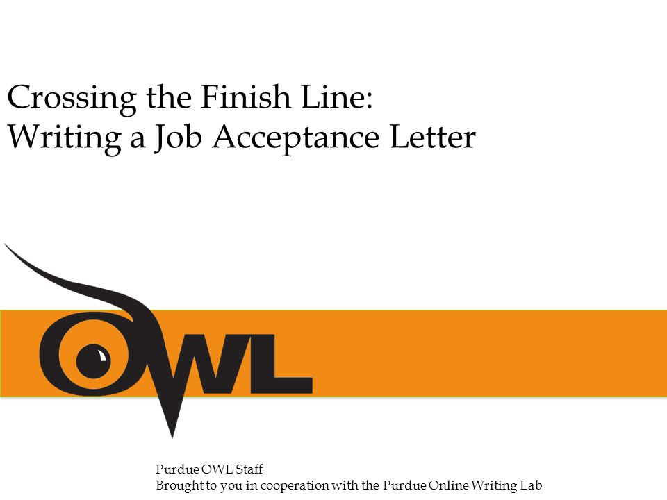 Crossing the Finish Line Writing a Job Acceptance Letter - ppt