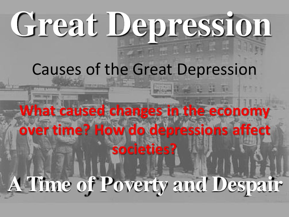 Causes of the Great Depression - ppt download