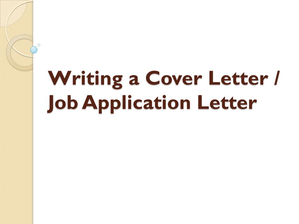 Writing a Cover Letter / Job Application Letter - ppt video online