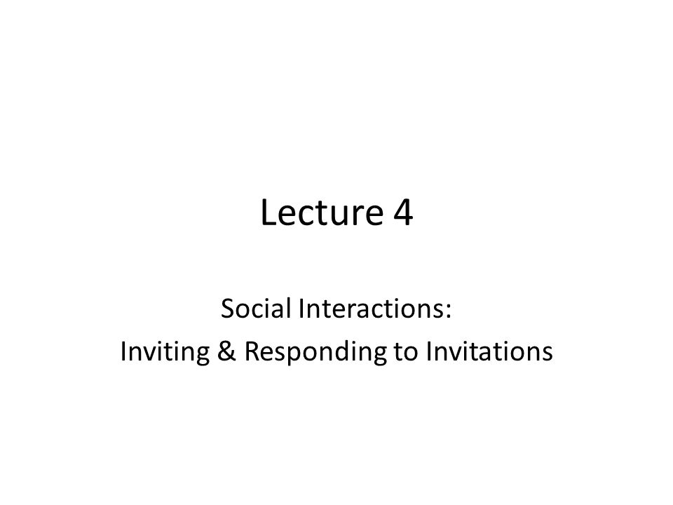 Social Interactions Inviting  Responding to Invitations - ppt