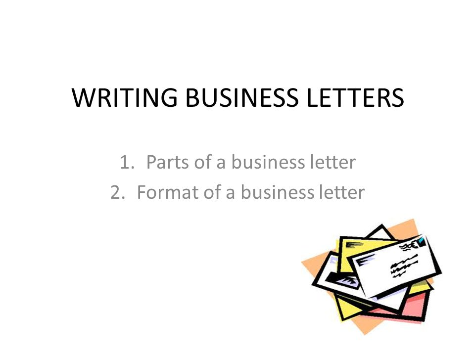 WRITING BUSINESS LETTERS - ppt video online download - how to compose a business letter