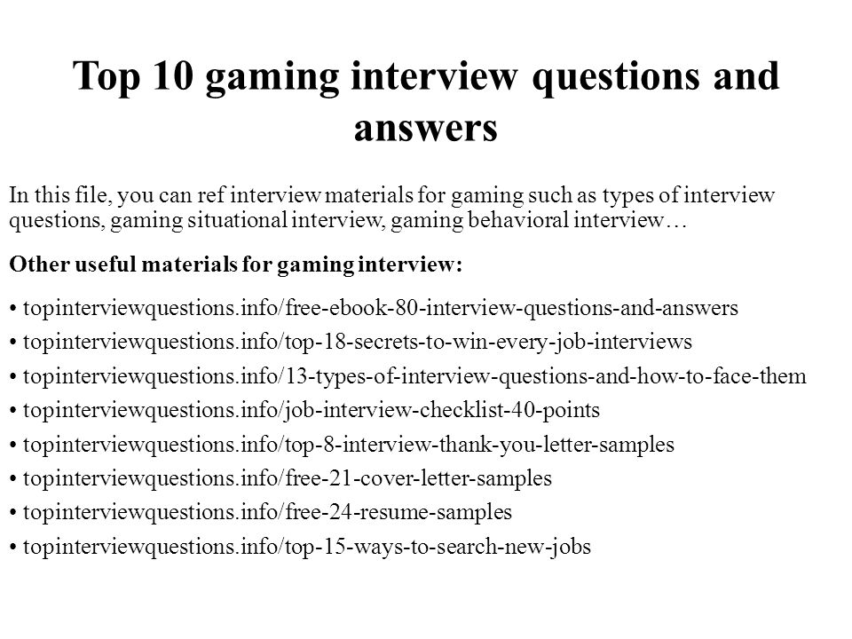 Top 10 gaming interview questions and answers - ppt video online