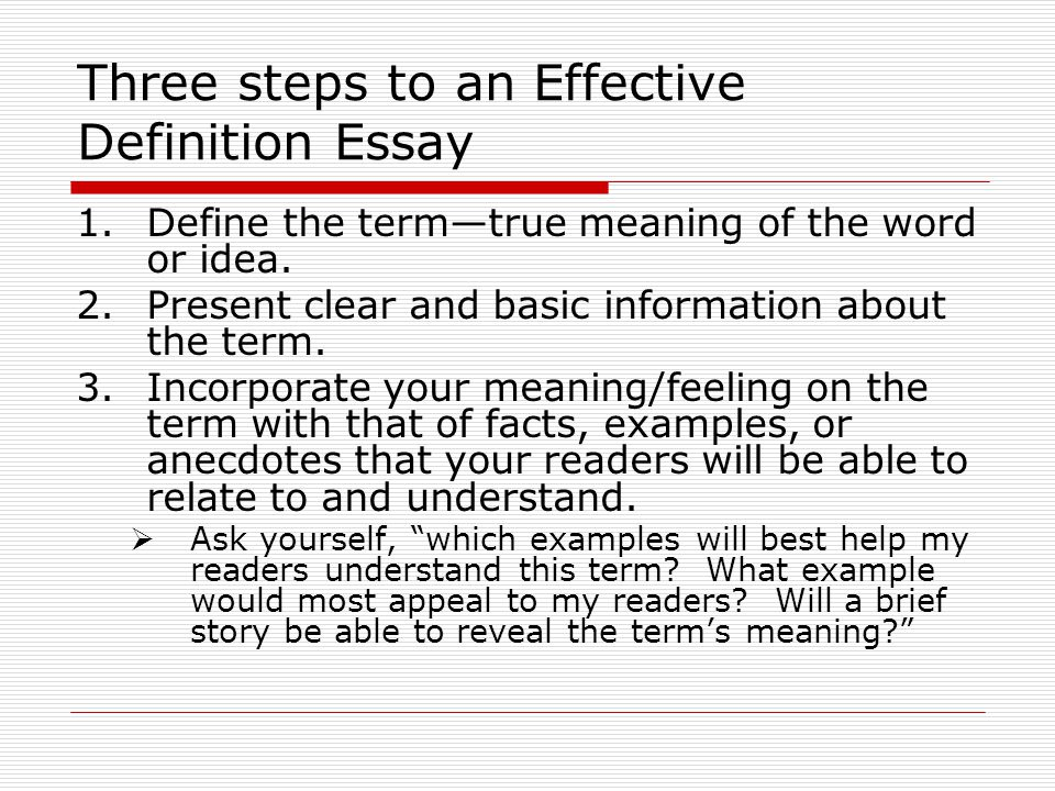 The Definition Essay When you are writing a definition essay you