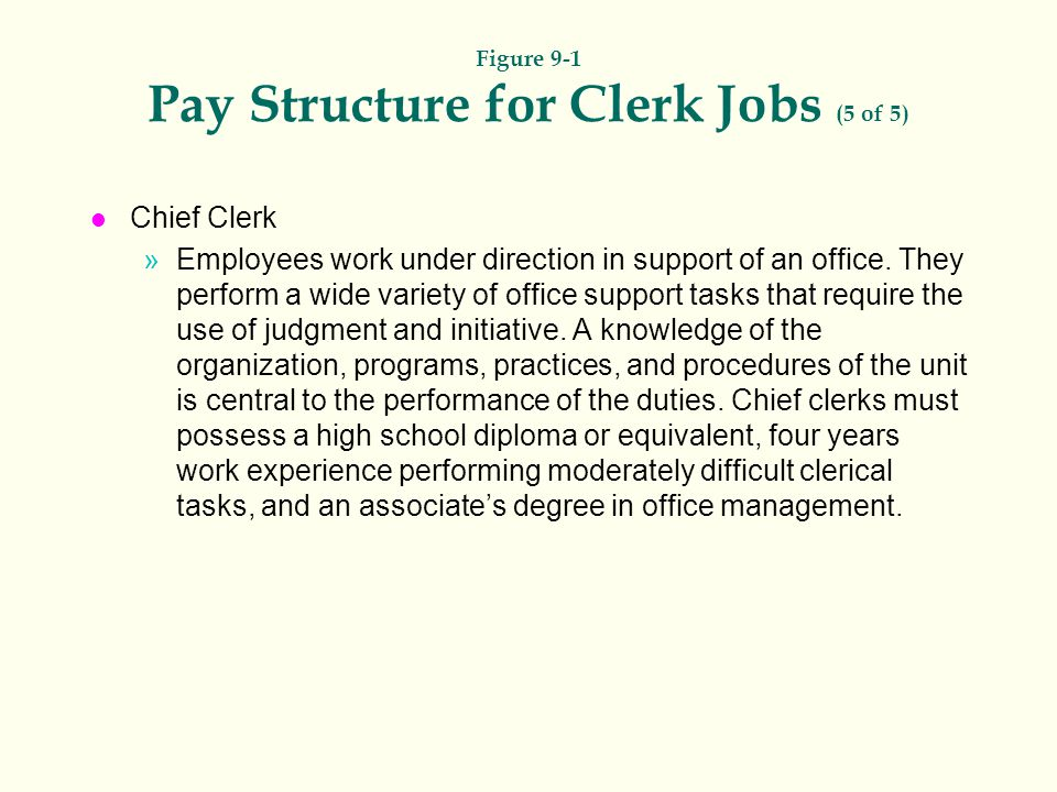 Figure 9-1 Pay Structure for Clerk Jobs (1 of 5) - ppt video online
