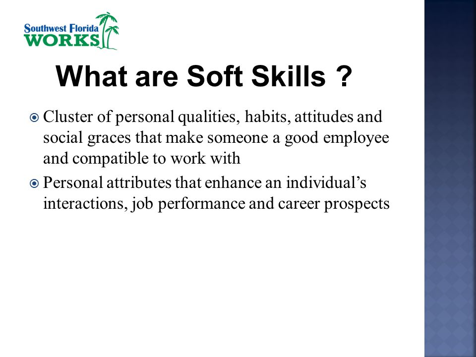 Critical Soft Skills In the Workplace - ppt download - what are soft skills