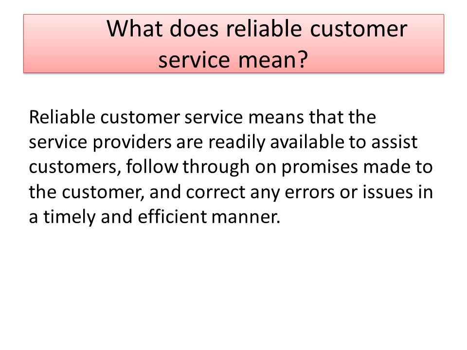 Consistent and Reliable Customer Service - ppt download