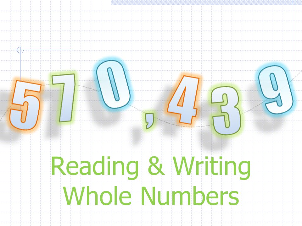 9 7 , Reading  Writing Whole Numbers - ppt download