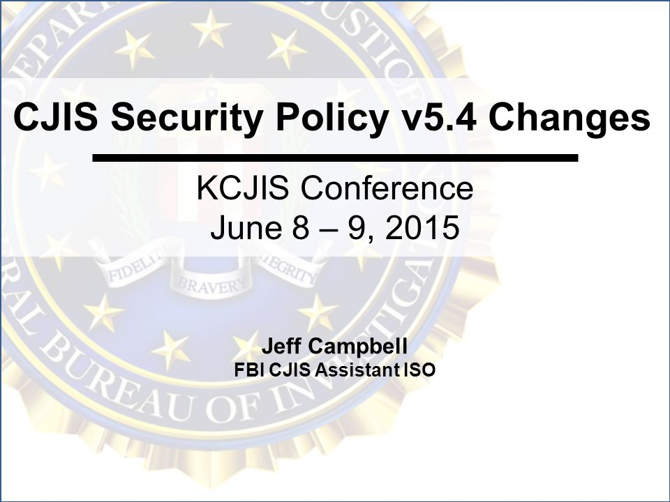 CJIS Security Policy v54 Changes - ppt video online download