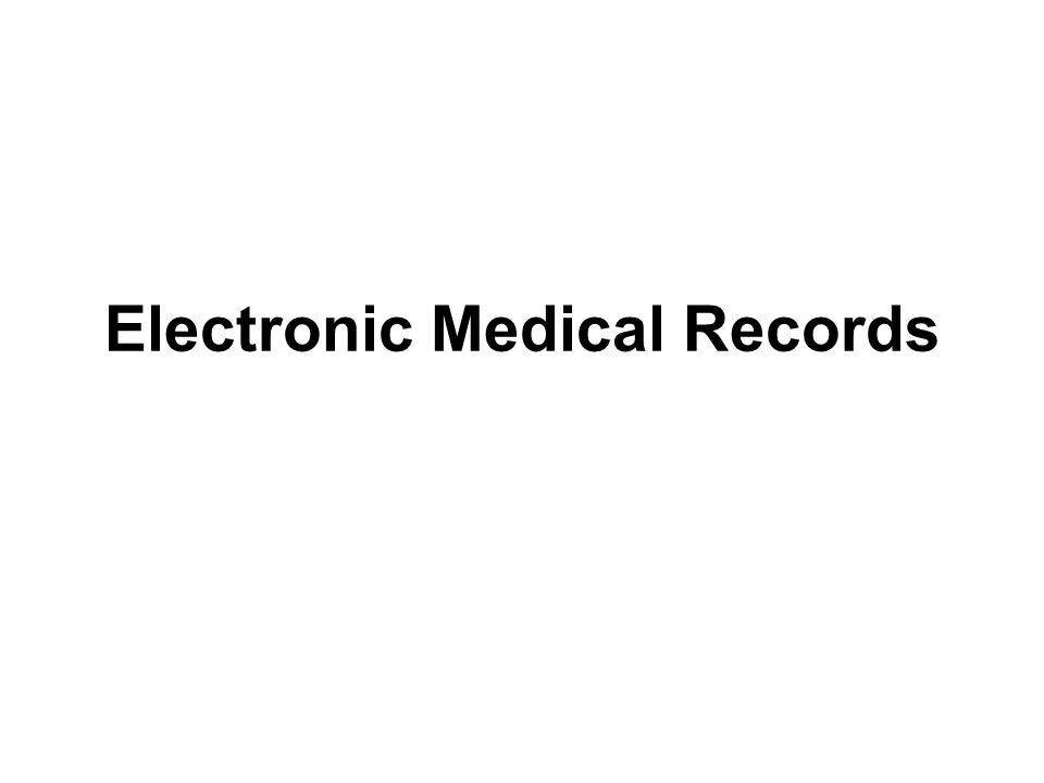 Electronic Medical Records - ppt video online download
